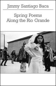 Cover of: Spring Poems Along the Rio Grande (New Directions Paperbook) | Jimmy Santiago Baca