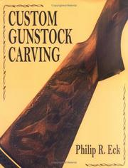 Cover of: Custom Gunstock Carving | Philip R. Eck
