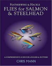 Cover of: Featherwing & Hackle Flies for Salmon & Steelhead | Chris Mann