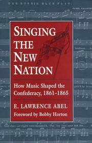 Cover of: Singing the New Nation | E. Lawrence Abel