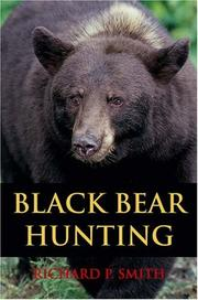 Black Bear Hunting by Richard P. Smith