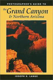 Photographer's guide to the Grand Canyon and northern Arizona by Joseph K. Lange