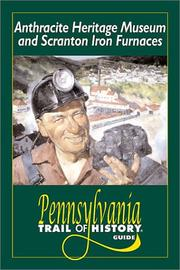 Cover of: Anthracite Heritage Museum and Scranton Iron Furnaces | Harold W. Aurand