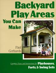 Cover of: Backyard play areas you can make | Paul Gerhards