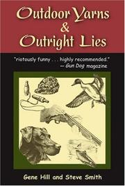 Outdoor Yarns and Outright Lies by Gene Hill, Steve Smith