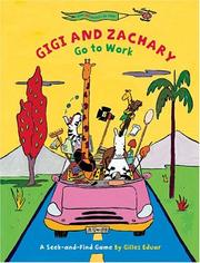 Cover of: Gigi and Zachary Go to Work (A Seek-and-Find Game)