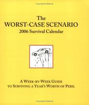 Cover of: The Worst-Case Scenario: 2006 Survival Calendar: A Week by Week Guide to Surviving a Year' Worth of Peril (Engagement Calendars)