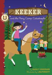 Cover of: Keeker and the Pony Camp Catastrophe | Hadley Higginson