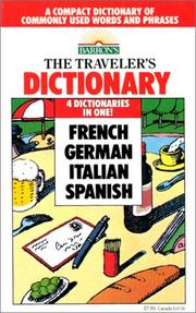 Cover of: The Traveler's Dictionary in French, German, Italian, and Spanish