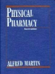 Cover of: Physical pharmacy | Alfred N. Martin