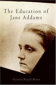 Cover of: The Education of Jane Addams (Politics and Culture in Modern America)