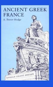 Cover of: Ancient Greek France | A. Trevor Hodge