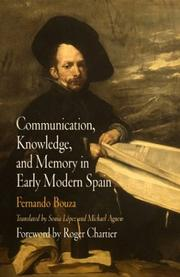 Cover of: Communication, knowledge, and memory in early modern Spain