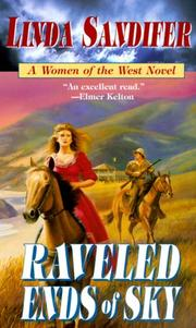 Cover of: Raveled Ends of Sky (Women of the West Novels | Linda Sandifer