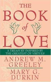Cover of: The Book of Love: A Treasury Inspired By The Greatest of Virtues
