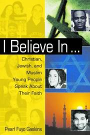 Cover of: I Believe In...Christian, Jewish, and Muslim Young People Speak About Their Faith