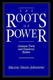 Cover of: The roots of power: animate form and gendered bodies