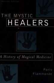 Cover of: The Mystic Healers, Revised: A History of Magical Medicine