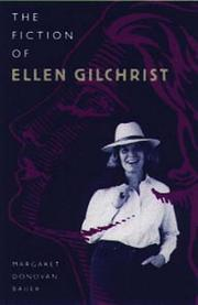 Cover of: The fiction of Ellen Gilchrist | Margaret Donovan Bauer