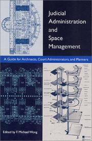 Cover of: Judicial Administration and Space Management | F. Michael Wong