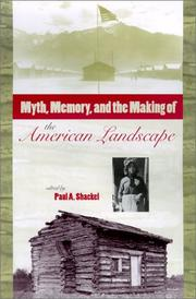 Cover of: Myth, memory, and the making of the American landscape