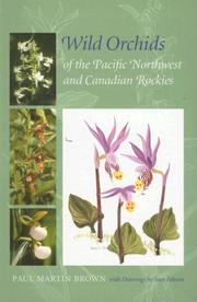 Cover of: Wild orchids of the Pacific Northwest and Canadian Rockies