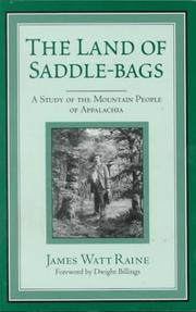 The land of saddle-bags by James Watt Raine