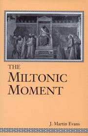 Cover of: The Miltonic moment | J. Martin Evans