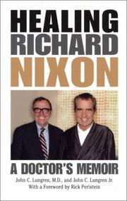 Cover of: Healing Richard Nixon | Lungren, John C.