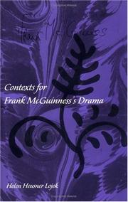 Cover of: Contexts for Frank McGuinness's drama by Helen Lojek