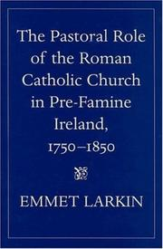 Cover of: The pastoral role of the Roman Catholic Church in pre-famine Ireland, 1750-1850