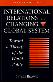 Cover of: International relations in a changing global system: toward a theory of the world polity
