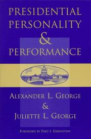 Cover of: Presidential personality and performance | George, Alexander L.