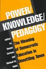 Cover of: Power, knowledge, pedagogy