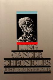 Lung cancer chronicles by John A. Meyer