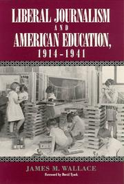 Cover of: Liberal journalism and American education, 1914-1941 | James M. Wallace