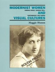 Modernist Women and Visual Cultures: Virginia Woolf, Vanessa Bell, Photography, and Cinema