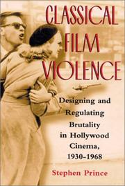 Cover of: Classical film violence: designing and regulating brutality in Hollywood cinema, 1930-1968
