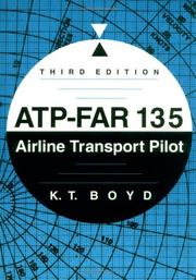 Cover of: ATP-FAR 135, airline transport pilot | K. T. Boyd