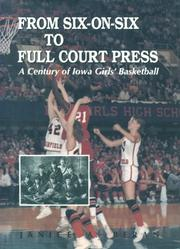 From six-on-six to full court press by Janice A. Beran