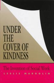 Cover of: Under the cover of kindness | Leslie Margolin