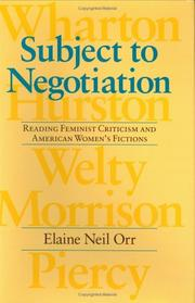Cover of: Subject to negotiation: reading feminist criticism and American women's fictions