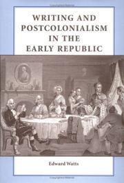 Cover of: Writing and postcolonialism in the early republic | Edward Watts