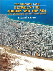 Cover of: The Changing Land: Between the Jordan and the Sea  | Benjamin Z. Kedar