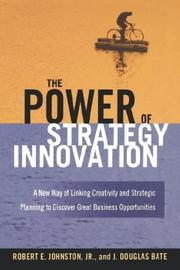 Cover of: The Power of Strategy Innovation | Robert E. Johnston Jr.