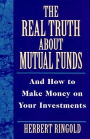 Cover of: The real truth about mutual funds and how to make money on your investments