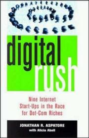 Cover of: Digital rush [electronic resource] : nine internet start-ups in the race for dot-com riches