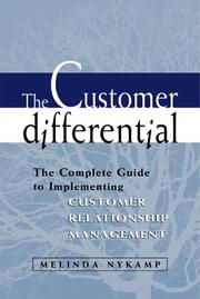 Cover of: The Customer Differential  Complete Guide to Implementing Customer Relationship Management CRM | Melinda Nykamp