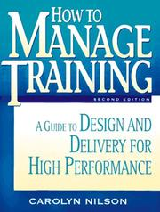 Cover of: How to manage training | Carolyn D. Nilson