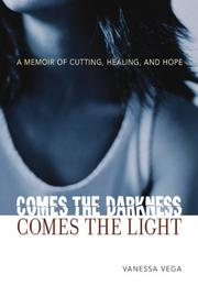Cover of: Comes the Darkness, Comes the Light | Vanessa Vega